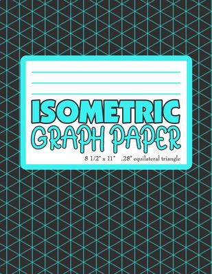 """Isometric Graph Paper: Notebook  .28"""" Equilateral Triangles  Turquoise (IG 8.5"""" x 11""""  100pages)"""