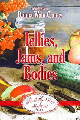 Jellies, Jams, and Bodies (The Jelly Shop Mysteries)