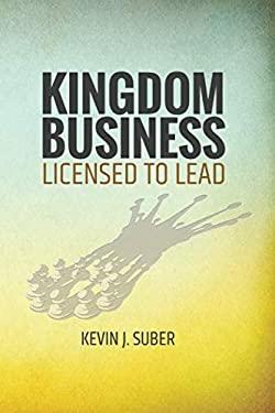 Kingdom Business: Licensed to Lead