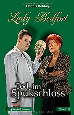 Lady Bedfort 108 - Tod im Spukschloss: England-Krimi (German Edition)