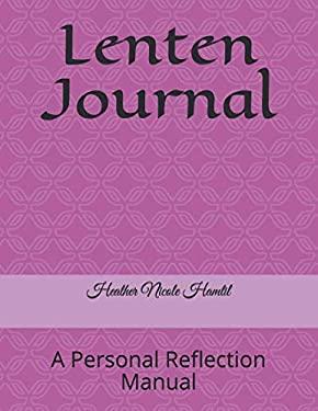 Lenten Journal: A Personal Reflection Manual