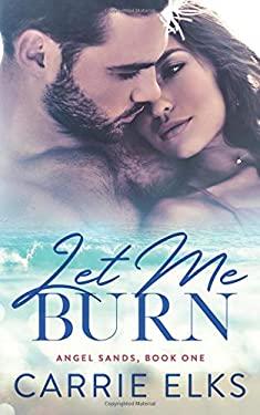 Let Me Burn (Angel Sands)