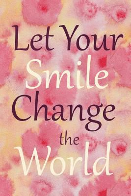 Let Your Smile Change the World: 6 x 9 Graph Ruled Notebook
