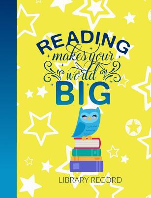 Library Record: Reading Makes Your World Big