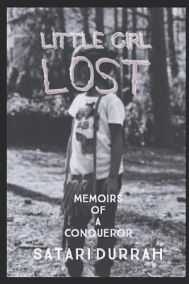 Little Girl Lost: Memoirs of a Conqueror