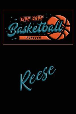 Live Love Basketball Forever Reese: Lined Journal |College Ruled Notebook | Composition Book | Diary