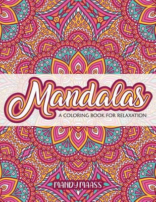 Mandalas: A coloring book for relaxation