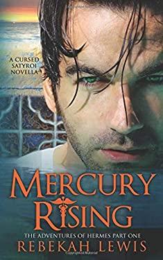 Mercury Rising: A Cursed Satyroi Novella (The Adventures of Hermes)