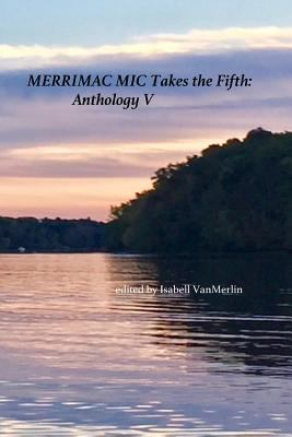 Merrimac Mic Takes the Fifth: Anthology V