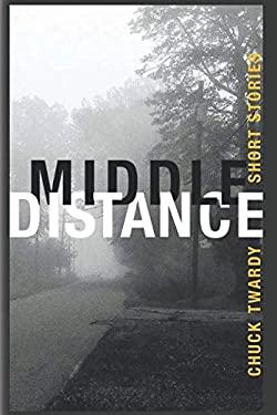 Middle Distance: Short Stories