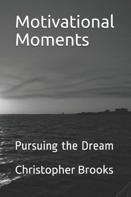 Motivational Moments: Pursuing the Dream