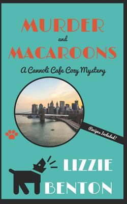 Murder and Macaroons: A Cannoli Cafe Cozy Mystery (Cannoli Cafe Mystery Series)