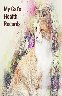 My Cat's Health Records: Cat Vaccination Record Book, Cat Immunization Log, Shots Record Card, Kitten Vaccine Book, Vaccine Book Record, Cats Medical