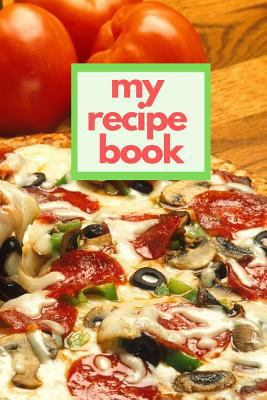 """My Recipe Book: Blank Cookbook to Write In Meal Planner and Journal 6""""x9"""" Matte Cover Design for Cooking and Baking Recipes Keeper"""