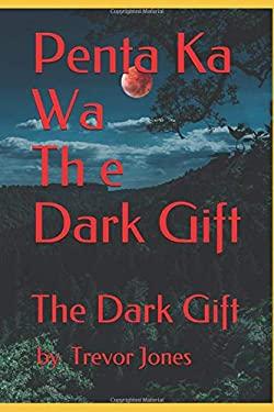 Penta Ka Wa: The Dark Gift (The Penta Series)