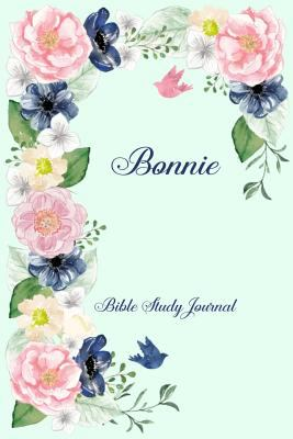 Personalized Bible Study Journal - Bonnie: Record Scripture Studies, Notes, Upcoming Events & Prayer Requests