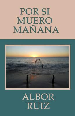 Por si muero maana (Spanish Edition)