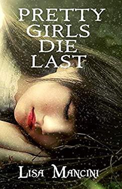 Pretty Girls Die Last (The Freya Barrett Mysteries)