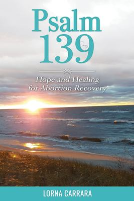 Psalm 139 Hope and Healing for Abortion Recovery