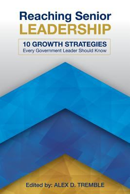 Reaching Senior Leadership: 10 Growth Strategies Every Government Leader Should Know