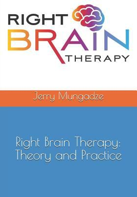 Right Brain Therapy: Theory and Practice
