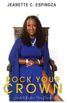 Rock Your Crown:  Jewels to Reclaim Your Power (Jeanette's Jewels)