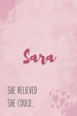 Sara She Believe She Could: Personalized Journal with Inspirational Quote   Pink Marble and Hearts Cover
