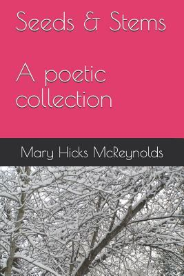 Seeds & Stems: A Poetic Collection