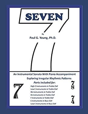 Seven: An Instrumental Sonata with Piano Accompaniment Exploring Irregular Rhythmic Patterns
