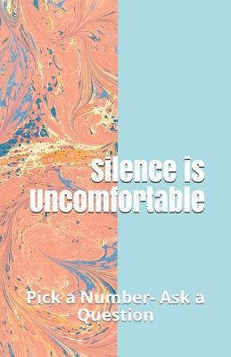 Silence is Uncomfortable: Pick a Number- Ask a Question