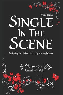 Single In The Scene: Navigating the Lifestyle Community as a Single Slave