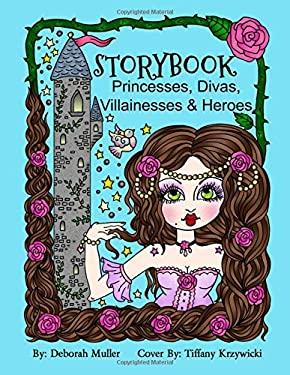 Storybook Princesses, Divas, Villainesses & Heroes: Storybook Coloring Book Fun