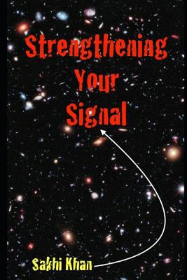 Strengthening Your Signal