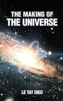 THE MAKING OF THE UNIVERSE