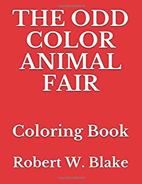 THE ODD COLOR ANIMAL FAIR: Coloring Book