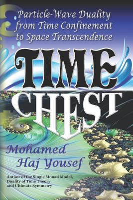 TIME CHEST: Wave-Particle Duality from Time Confinement to Space Transcendence