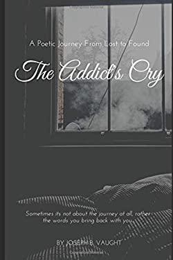 The Addict's Cry