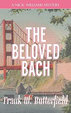 The Beloved Bach (A Nick Williams Mystery)