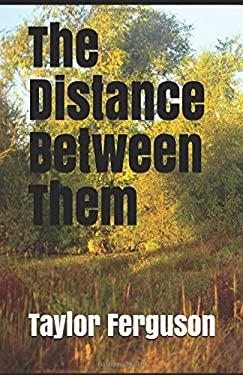 The Distance Between Them (Blood Bonds)