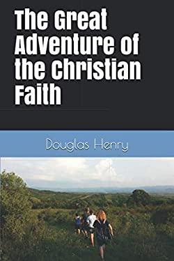 The Great Adventure of the Christian Faith
