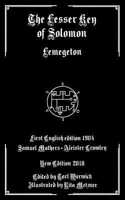 The Lesser Key of Solomon: Lemegeton