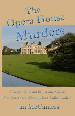 The Opera House Murders (Beryl's Cove and Brother Jerome Mystery Series)