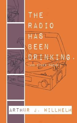 The radio has been drinking: (and other poems.)