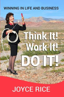 Think It! Work It! Do It!: Winning in Life and Business