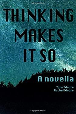 Thinking Makes It So