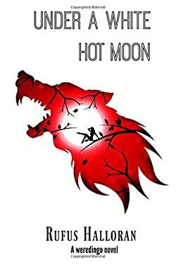 Under a White Hot Moon: Howl of the Weredingo