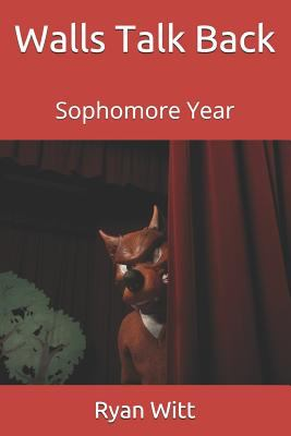 Walls Talk Back: Sophomore Year (Talk To Walls Trilogy)