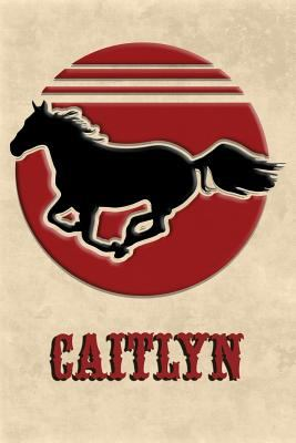 Wild Horse Lined Notebook: Caitlyn: College Ruled | Composition Book | Diary | Lined Journal