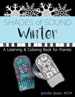Winter Shades of Sound: A Listening & Coloring Book for Pianists (Shades of Sound Listening & Coloring Books)
