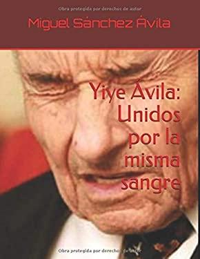 Yiye vila: Unidos por la misma sangre (Spanish Edition)